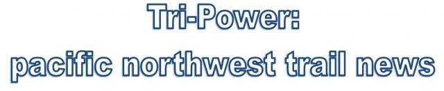tri-power: pacific northwest trail news